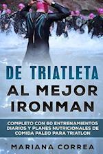 de Triatleta Al Mejor Ironman