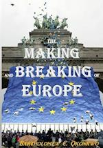 The Making and Breaking of Europe