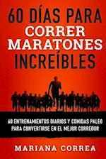 60 Dias Para Correr Maratones Increibles