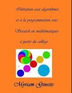 Introduction Aux Algorithmes Et a la Programmation Sous Scratch En Mathematiques a Partir Du College