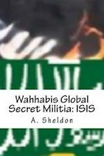 Wahhabis Global Secret Militia