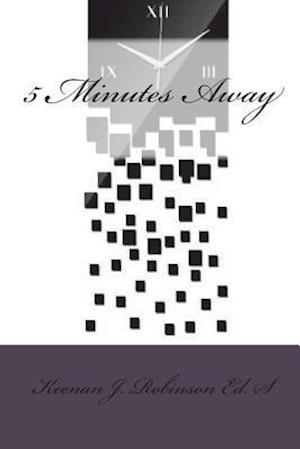 5 Minutes Away