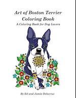 Art of Boston Terrier Coloring Book