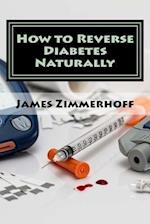 How to Reverse Diabetes Naturally