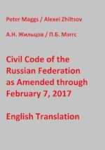 Civil Code of the Russian Federation as Amended Through February 7, 2017