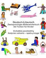 Deutsch-Litauisch Zweisprachiges Bilderworterbuch Der Farben Fur Kinder
