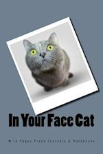 In Your Face Cat (Journal / Notebook)