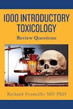 1000 Introductory Toxicology Review Questions