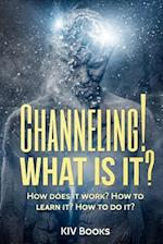 Channeling! What Is It?