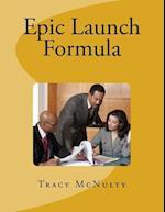Epic Launch Formula
