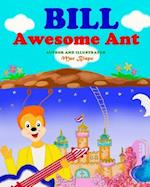 Bill, Awesome Ant