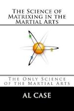 The Science of Matrixing in the Martial Arts
