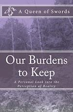 Our Burdens to Keep