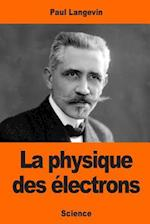La Physique Des Electrons
