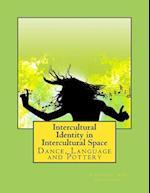 Intercultural Identity in Intercultural Space