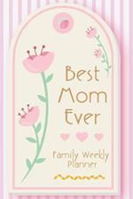 Best Mom Ever Family Weekly Planner