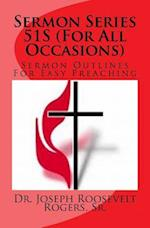 Sermon Series 51s (for All Occasions)
