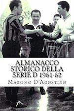 Almanacco Storico Della Serie D 1961-62