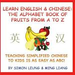 Learn English & Chinese - The Alphabet Book of Fruits from A to Z
