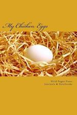 My Chicken Eggs (Journal / Notebook)