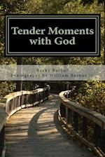 Tender Moments with God
