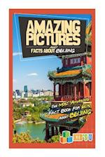 Amazing Pictures and Facts about Beijing