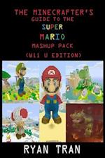 The Minecrafter's Guide to the Super Mario Mashup Pack (Wii U Edition) af Ryan Tran