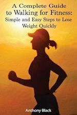 A Complete Guide to Walking for Fitness