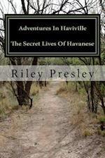 Adventures in Haviville the Secret Lives of Havanese