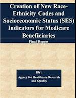 Creation of New Race-Ethnicity Codes and Socioeconomic Status (Ses) Indicators for Medicare Beneficiaries