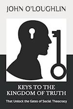 Keys to the Kingdom of Truth