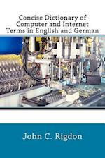 Concise Dictionary of Computer and Internet Terms in English and German