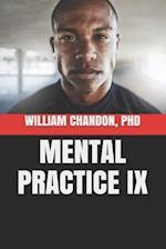 Mental Practice IX