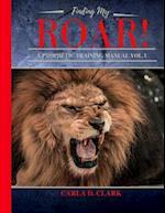Find My Roar! a Prophetic Training Manual