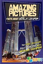 Amazing Pictures and Facts about Kuala Lumpur