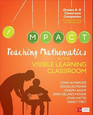 Teaching Mathematics in the Visible Learning Classroom, Grades 6-8
