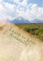 Learn to Live Naturally