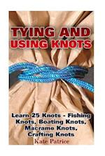 Tying and Using Knots af Kate Patrice