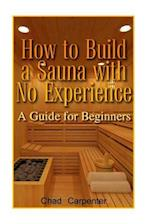 How to Build a Sauna with No Experience