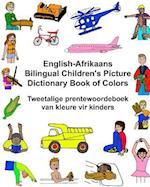 English-Afrikaans Bilingual Children's Picture Dictionary Book of Colors Tweetalige Prentewoordeboek Van Kleure Vir Kinders