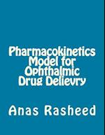 Pharmacokinetics Model for Ophthalmic Drug Delievry