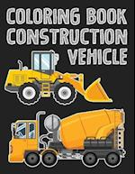 Construction Vehicle Easy Coloring Book for Boys Kids Toddler, Imagination Learning in School and Home