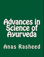 Advances in Science of Ayurveda