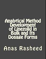 Analytical Method Development of Linezolid in Bulk and Its Dosage Forms