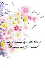 My Mom & Me Our Memories Journal