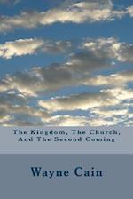 The Kingdom, the Church, and the Second Coming