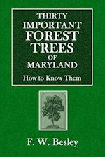 Thirty Important Forest Trees of Maryland