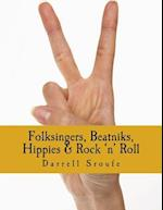 Folksingers, Beatniks, Hippies & Rock 'n' Roll