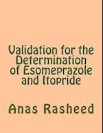 Validation for the Determination of Esomeprazole and Itopride