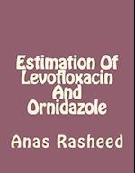 Estimation of Levofloxacin and Ornidazole